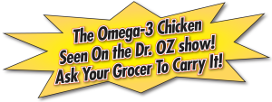 Omega-3 chicken used on Dr. Oz show 10/22/18